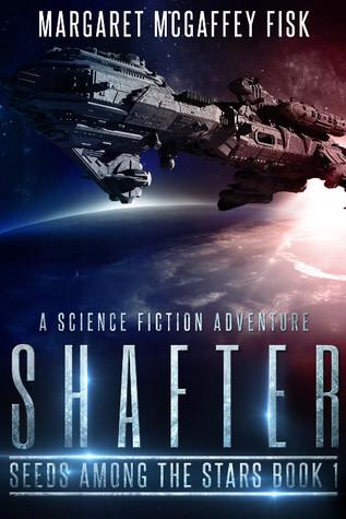 Shafter by Margaret McGaffey Fisk