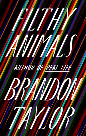 Filthy Animals: Stories by Brandon Taylor