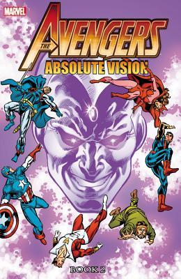 Avengers: Absolute Vision Book 2 by Steve Ditko, Carmine Infantino, Roger Stern, Bob Hall, Brian Garvey, Al Milgrom, Ian Akin