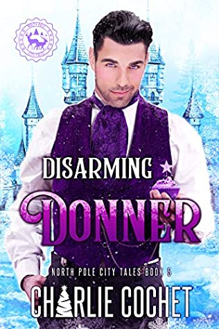 Disarming Donner by Charlie Cochet