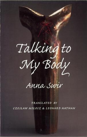 Talking to My Body by Anna Świrszczyńska, Czesław Miłosz, Leonaard Nathan