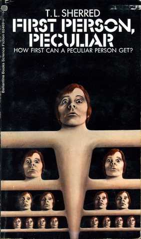 First Person, Peculiar by T.L. Sherred
