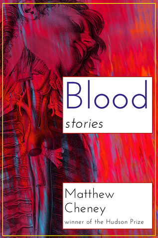 Blood: Stories by Matthew Cheney