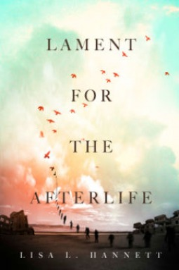 Lament for the Afterlife by Lisa L. Hannett