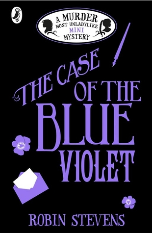 The Case of the Blue Violet by Robin Stevens