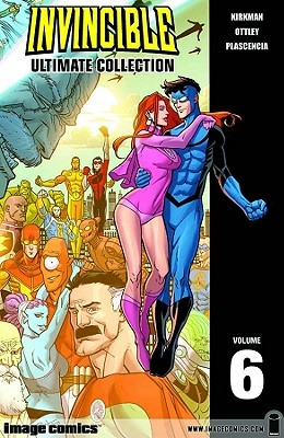 Invincible: Ultimate Collection, Vol. 6 by Robert Kirkman, Ryan Ottley