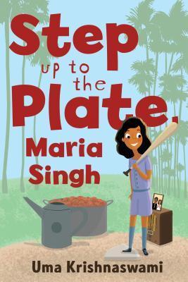 Step Up to the Plate, Maria Singh by Uma Krishnaswami