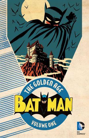 Batman: The Golden Age, Vol. 1 by Michael Cho, Bill Finger, Sheldon Moldoff, Whitney Ellsworth, Jerry Robinson, Gardner F. Fox, Bob Kane, George Roussos
