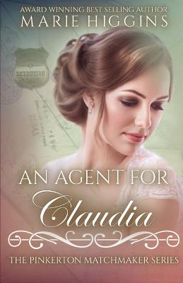 An Agent for Claudia by Marie Higgins, Pinkerton Matchmaker