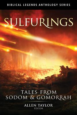 Sulfurings: Tales from Sodom and Gomorrah by Gary Hewitt, Lyda Morehouse, E. S. Wynn