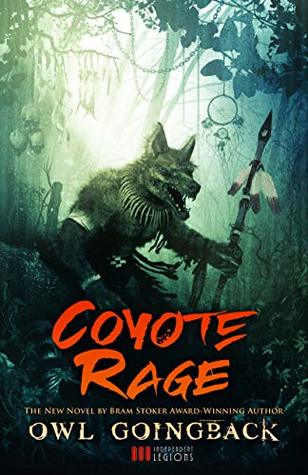 Coyote Rage by Owl Goingback