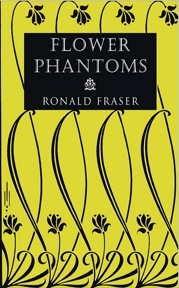 Flower Phantoms by Ronald Fraser, Mark Valentine