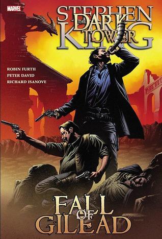 The Dark Tower: Fall of Gilead by Robin Furth, Peter David, Stephen King, Richard Isanove