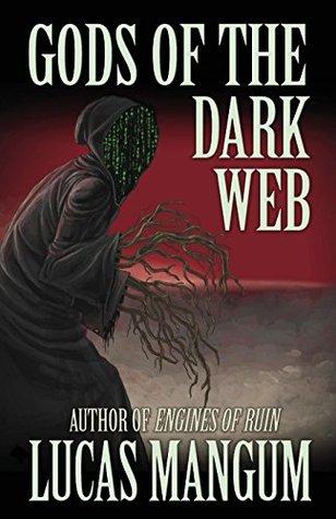 Gods of the Dark Web by Lucas Mangum