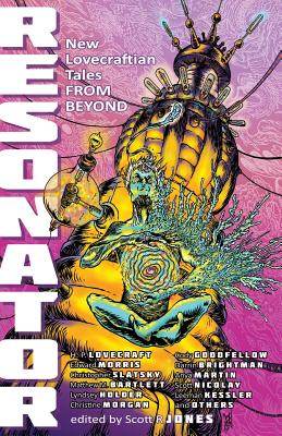 Resonator: New Lovecraftian Tales From Beyond by Howard P. Lovecraft