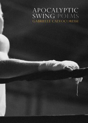 Apocalyptic Swing by Gabrielle Calvocoressi