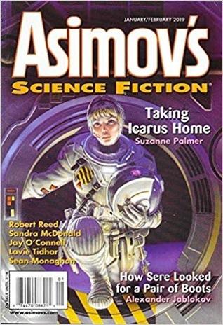 Asimov's Science Fiction Magazine January/February 2019 by Lavie Tidhar, Suzanne Palmer, Robert Reed, Alexander Jablokov, Sheila Williams