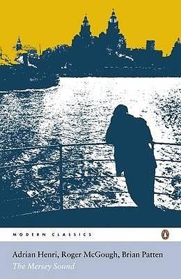 The Mersey Sound by Roger McGough, Adrian Henri, Brian Patten