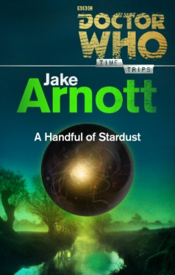 Doctor Who: A Handful of Stardust by Jake Arnott