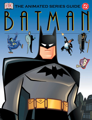 Batman: The Animated Series Guide by Scott Beatty
