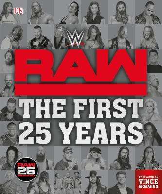 Wwe Raw: The First 25 Years by Dean Miller, Jake Black