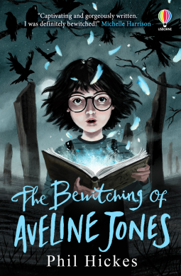 The Bewitching of Aveline Jones by Phil Hickes