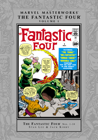 Marvel Masterworks: The Fantastic Four, Vol. 1 by Stan Lee, Jack Kirby