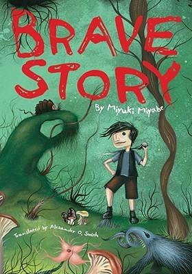 Brave Story by Miyuki Miyabe, Alexander O. Smith