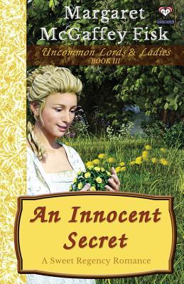 An Innocent Secret: A Sweet Regency Romance by Margaret McGaffey Fisk
