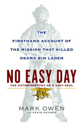 No Easy Day: The Firsthand Account of the Mission That Killed Osama Bin Laden by Mark Owen, Kevin Maurer