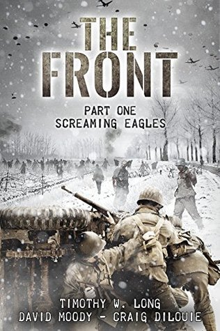 Screaming Eagles by Timothy W. Long, Craig DiLouie, David Moody