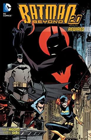 Batman Beyond 2.0, Vol. 1: Rewired by Kyle Higgins, Thony Silas