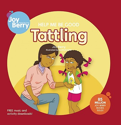 Help Me Be Good: Tattling by Joy Berry