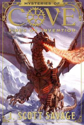 Fires of Invention, Volume 1 by J. Scott Savage