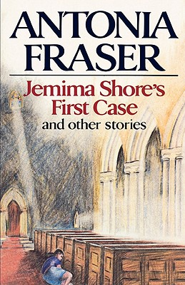 Jemima Shore's First Case: And Other Stories by Antonia Fraser