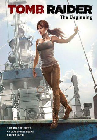 Tomb Raider: The Beginning by Nicolas Daniel Selma, Andrea Mutti, Rhianna Pratchett