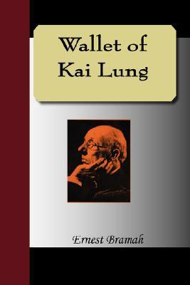 Wallet of Kai Lung by Ernest Bramah