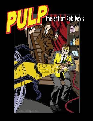 Pulp: The Art of Rob Davis by Rob Davis