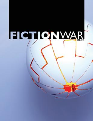 Fiction War Magazine: Issue 3 by Wolvesburrow Productions