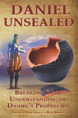 Daniel Unsealed by Bob Brown, Nelson Walters
