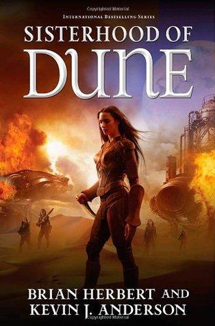 Sisterhood of Dune by Brian Herbert, Kevin J. Anderson