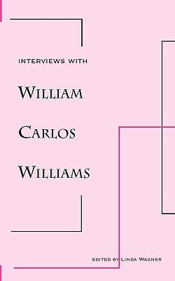 Interviews with William Carlos Williams by William Carlos Williams