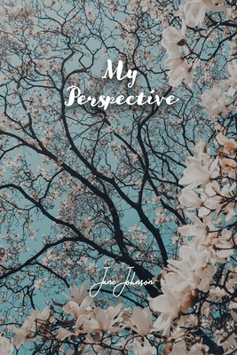 My Perspective: An Unexpected Event that Takes a Family from Near Death to Life and Victory. by Jane Johnson