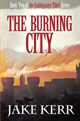 The Burning City by Jake Kerr