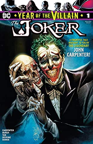 Joker: Year of the Villain #1 by Jay David Ramos, Anthony Burch, John Carpenter, Jonathan Glapion, Marc Deering, Philip Tan, Danny Miki
