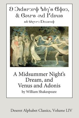 A Midsummer Night's Dream, and Venus and Adonis (Deseret Alphabet Edition) by William Shakespeare
