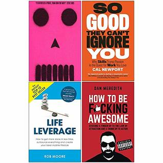 Be More Pirate, So Good They Cant Ignore You, Life Leverage, How To Be Fcking Awesome 4 Books Collection Set by Cal Newport, Sam Conniff, Dan Meredith Rob Moore