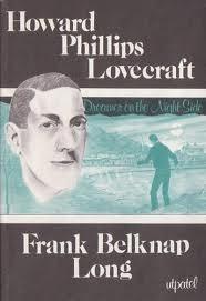 Howard Phillips Lovecraft: Dreamer on the Nightside by Frank Belknap Long