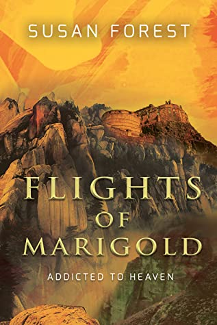 Flights of Marigold (Addicted to Heaven) by Susan Forest
