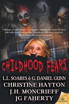 Childhood Fears by J.G. Faherty, L.L. Soares, J.H. Moncrieff, Christine Hayton
